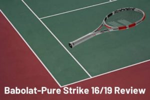 Babolat-Pure Strike 16_19 Review