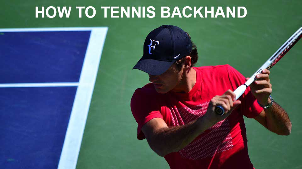 How to Tennis Backhand